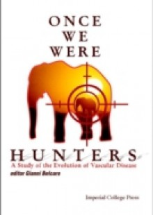 Обложка книги  - Once We Were Hunters: A Study Of The Evolution Of Vascular Disease