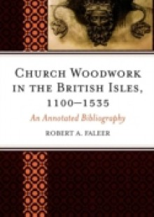 Обложка книги  - Church Woodwork in the British Isles, 1100-1535