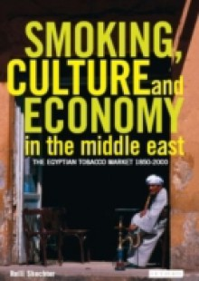 Обложка книги  - Smoking, Culture and Economy in The Middle East