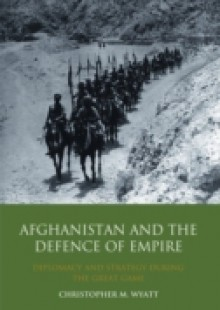 Обложка книги  - Afghanistan and the Defence of Empire