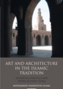 Обложка книги  - Art and Architecture in the Islamic Tradition