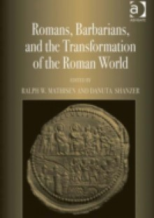 Обложка книги  - Romans, Barbarians, and the Transformation of the Roman World