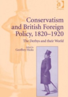 Обложка книги  - Conservatism and British Foreign Policy, 1820-1920