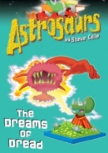 Обложка книги  - Astrosaurs 15: The Dreams of Dread