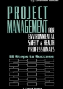 Обложка книги  - Project Management for Environmental, Health and Safety Professionals