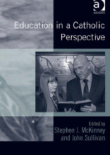 Обложка книги  - Education in a Catholic Perspective