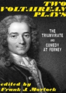 Обложка книги  - Two Voltairean Plays: The Triumvirate and Comedy at Ferney