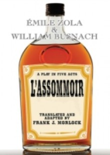 Обложка книги  - L'Assommoir: A Play in Five Acts