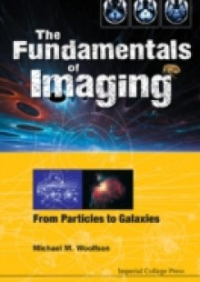 Обложка книги  - Fundamentals Of Imaging, The: From Particles To Galaxies