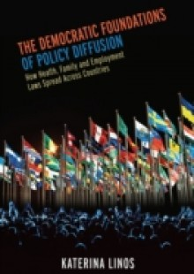 Обложка книги  - Democratic Foundations of Policy Diffusion: How Health, Family, and Employment Laws Spread Across Countries