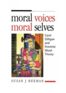 Обложка книги  - Moral Voices, Moral Selves