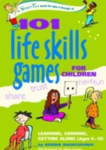 Обложка книги  - 101 Life Skills Games for Children