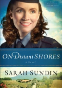 Обложка книги  - On Distant Shores (Wings of the Nightingale Book #2)