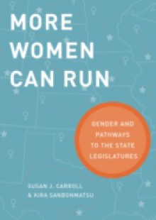 Обложка книги  - More Women Can Run: Gender and Pathways to the State Legislatures