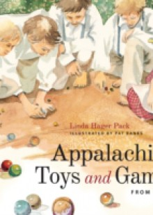 Обложка книги  - Appalachian Toys and Games from A to Z