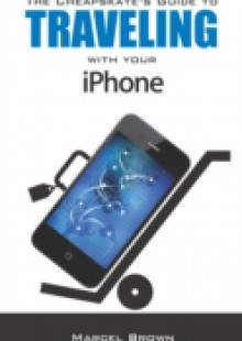 Обложка книги  - Cheapskate's Guide To Traveling With Your iPhone