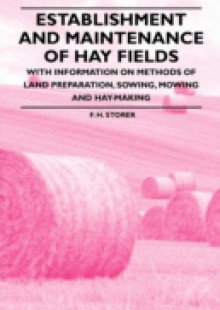 Обложка книги  - Establishment and Maintenance of Hay Fields – With Information on Methods of Land Preparation, Sowing, Mowing and Hay-making