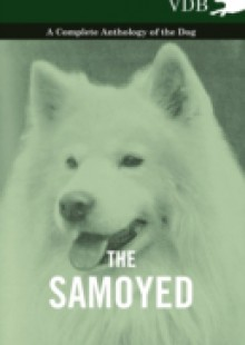 Обложка книги  - Samoyed – A Complete Anthology of the Dog