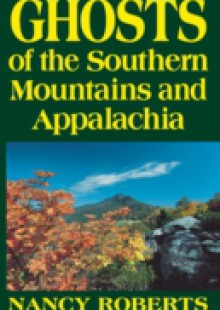 Обложка книги  - Ghosts of the Southern Mountains and Appalachia