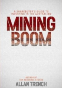Обложка книги  - Sharebuyer's Guide to Investing in the Australian Mining Boom