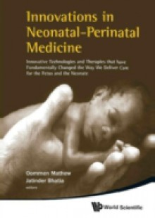 Обложка книги  - Innovations In Neonatal-perinatal Medicine: Innovative Technologies And Therapies That Have Fundamentally Changed The Way We Deliver Care For The Fetus And The Neonate