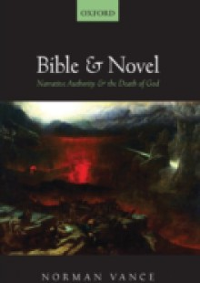 Обложка книги  - Bible and Novel: Narrative Authority and the Death of God