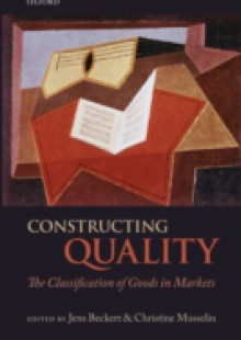 Обложка книги  - Constructing Quality: The Classification of Goods in Markets