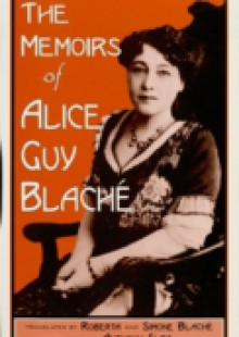 Обложка книги  - Memoirs of Alice Guy Blache