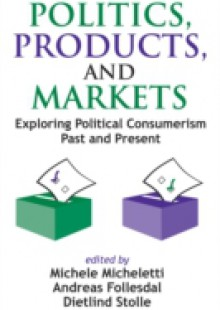 Обложка книги  - Politics, Products, and Markets