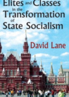 Обложка книги  - Elites and Classes in the Transformation of State Socialism