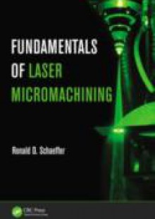Обложка книги  - Fundamentals of Laser Micromachining