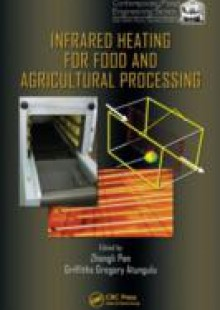 Обложка книги  - Infrared Heating for Food and Agricultural Processing