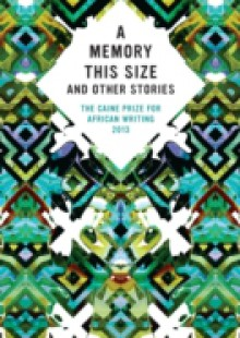 Обложка книги  - Caine Prize for African Writing 2013