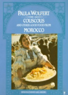 Обложка книги  - Couscous and Other Good Food from Morocco