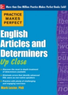 Обложка книги  - Practice Makes Perfect English Articles and Determiners Up Close