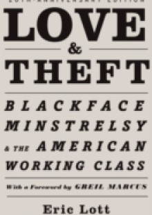 Обложка книги  - Love & Theft: Blackface Minstrelsy and the American Working Class