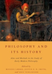 Обложка книги  - Philosophy and Its History: Aims and Methods in the Study of Early Modern Philosophy