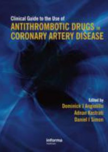 Обложка книги  - Clinical Guide to the Use of Antithrombotic Drugs in Coronary Artery Disease