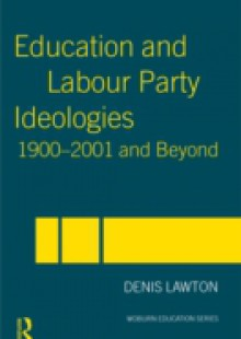 Обложка книги  - Education and Labour Party Ideologies 1900-2001and Beyond