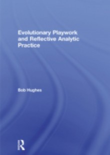 Обложка книги  - Evolutionary Playwork and Reflective Analytic Practice