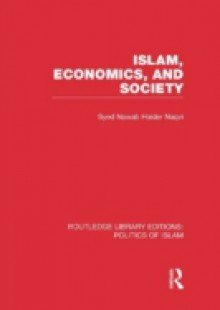 Обложка книги  - Islam, Economics, and Society (RLE Politics of Islam)