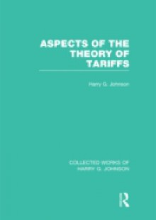 Обложка книги  - Aspects of the Theory of Tariffs (Collected Works of Harry Johnson)