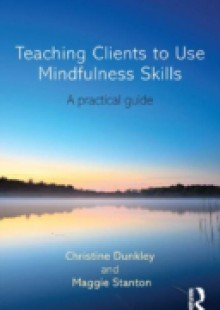 Обложка книги  - Teaching Clients to Use Mindfulness Skills