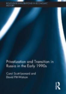 Обложка книги  - Privatization and Transition in Russia in the Early 1990s