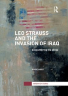Обложка книги  - Leo Strauss and the Invasion of Iraq