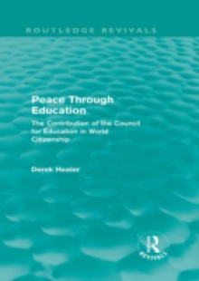 Обложка книги  - Peace Through Education (Routledge Revivals)