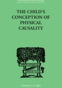 Обложка книги  - THE CHILD'S CONCEPTION OF Physical CAUSALITY