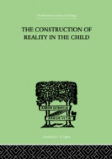 Обложка книги  - Construction Of Reality In The Child