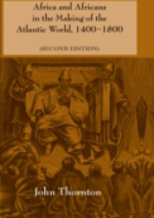 Обложка книги  - Africa and Africans in the Making of the Atlantic World, 1400-1800