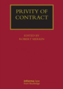 Обложка книги  - Privity of Contract: The Impact of the Contracts (Right of Third Parties) Act 1999